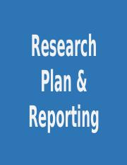 _3+Research+Plan+and+Reporting.pptx