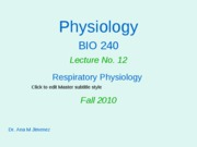 LessonNo12RespiratoryPhysiologyIFall10