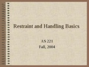 Restraint and Handling Basics