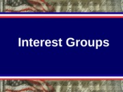 GOV 30 Lecture Interest Groups