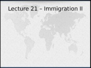 Lecture 21 - Immigration II