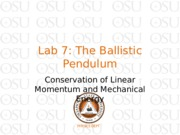 Lab 7 The Ballistic Pendulum