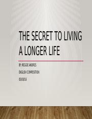 THE SECRET TO LIVING A LONGER LIFE