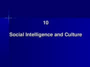 10. Social Intelligence and Culture