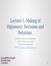 Lecture 5_The Making of Diplomacy_Decisions and Relations