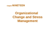 Chapter 19 - Organizational Change & Stress Mgmt - BB