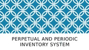PERPETUAL AND PERIODIC INVENTORY SYSTEM