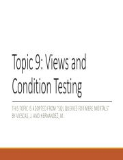 Topic 9 - Views and Condition Testing