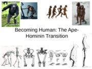 ANTH 101 Lecture 6 - Becoming Human