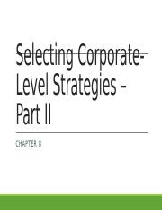 Chapter 8 - Selecting Corporate-Level Strategies - Part II - for students.pptx