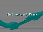 Lecture 8. The Democratic Peace
