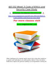 AJS 532 Week 3 Code of Ethics and Security Case Study.doc