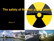The Safety of Nuclear Power Plants