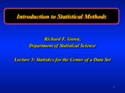 Statistics for Center of Data Set Lecture 3