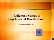 Eriksons Psychosocial Development Theory Lecture