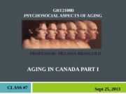 GRT 2100 FALL 2013 - Class #7- Aging in Canada Part I
