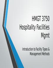 HMGT 3750 – 002 - Introduction to Facilities Managers Concepts.pptx