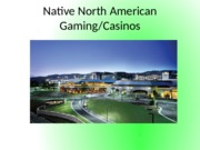NA+Casinos+16+UHP.pptx