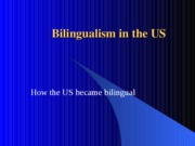 Bilingualism in the US.
