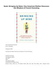 Book: Bringing Up Bebe: One American Mother Discovers the Wisdom of French Parenting.pdf