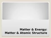 EVPP 110 Lecture Matter and Energy Atomic Structure