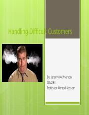 Handling Difficult Customers presentation due 5.2.16