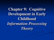 Chapter 9-Cognitive Development Early Childhood PartIII
