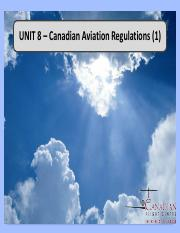 Unit 8 - Canadian Aviation Regulations (Part 1).pdf