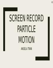 Particle Motion Screen Record.pptx