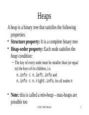 Week6Slides - Heaps A heap is a binary tree that satisfies