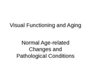Visual Functioning and Aging Fall 2011
