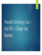 Wearable Technology Can -- And Will -- Change.pptx