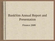 BankSim Annual Report and Presentation 2013