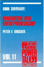 Peter F Drucker - Innovation And Entrepreneurship (Powertalk - Vol 11, resumido)