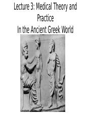 Lecture 3 Medical Theory and Practice in The Ancient Greek World