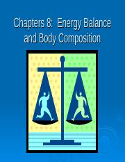 Chapter 8-Energy Balance & Body Composition (Spring 2013).ppt