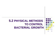 Topic 5.2 Physical Methods to Control Bacterial Growth