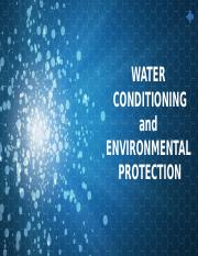 WATER CONDITIONING AND ENVIRONEMTAL PROTECTION.pptx