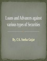 Loans and Advances against various types of Securities