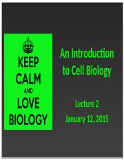 Lecture 2 - Introduction to Cell Biology - January 13, 2016-2.pptx