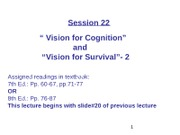 WEB Session 22 Vision for Cognition, Vision for Survival-2