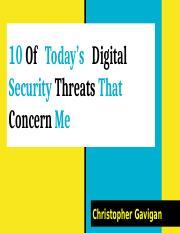 10 Of   Today's   Digital Security Threats That Concern Me.pptx