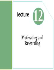 Lecture12- Motivating and Rewarding.ppt