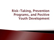 F347_LecureSlides_RiskTaking_PreventionPrograms_PostiveYouthDevelopment