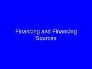finance and financing sources