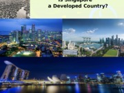 GES1002_SSA2220 - Is Singapore a Developed Country.pptx