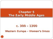 Chapter 5 - Early Middle Ages - Western Empire - Women - Students.ppt