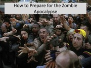 22. How to prepare for the Zombie Apocalypse