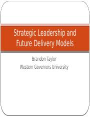 Strategic Leadership and Future Delivery Models Task 1 pptx