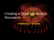 Good Life Presentation 15 Intentional Families